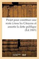 Projet Pour Constituer Une Rente Tous Les Citoyens Et Amortir La Dette Publique