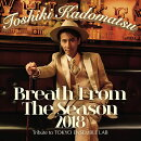 Breath From The Season 2018〜Tribute to Tokyo Ensemble Lab〜 (初回限定盤 CD+Blu-ray)