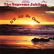 【輸入盤】It'll All Be Over [ Supreme Jubilees ]