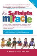 Les Semaines Miracle: Comment Stimuler Le Developpement de Votre Bebe Durant Les 20 Premiers Mois Pr
