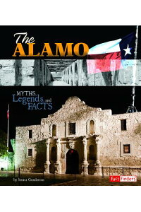 TheAlamo:Myths,Legends,andFacts[JessicaGunderson]