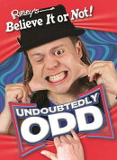 Ripley's Believe It or Not: Undoubtedly Odd