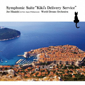 """Symphonic Suite """"Kiki's Delivery Service"""" [ 久石譲&新日本フィル・ワールド・ドリーム・オーケストラ ]"""