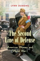 The Second Line of Defense: American Women and World War I