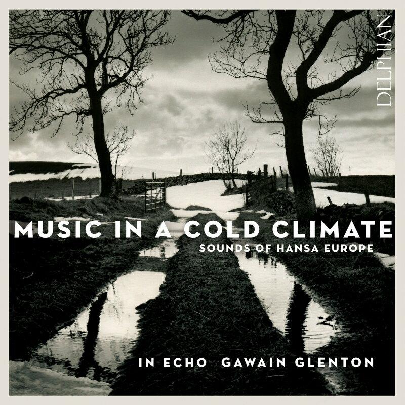 【輸入盤】『寒冷地の音楽〜ハンザ同盟の響き』 イン・エコー [ Baroque Classical ]