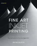 Fine Art Inkjet Printing: The Craft and Art of the Fine Digital Print