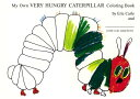 My Own Very Hungry Caterpillar Coloring Book COLOR BK-MY OWN VERY HUNGR [ Eric C...