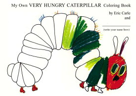 MY OWN VERY HUNGRY CATERPILLAR COLORING [ ERIC CARLE ]