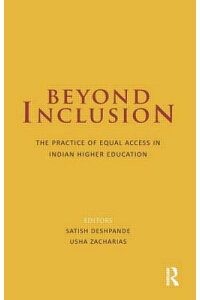 BeyondInclusion:ThePracticeofEqualAccessinIndianHigherEducation[SatishDeshpande]