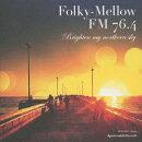 Folky-Mellow FM 76.4 Brighten my northern sky