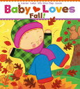 Baby Loves Fall! BABY LOVES FALL-BOARD (Karen Katz Lift-The-Flap Books) [ Karen Katz ]