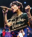 "JUNG YONG HWA : FILM CONCERT 2015-2018 ""Feel The Voice""【Blu-ray】 [ ジョン・ヨンファ(from CNBLUE) ]"