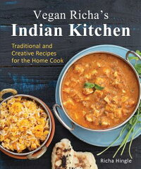 VeganRicha'sIndianKitchen:TraditionalandCreativeRecipesfortheHomeCook[RichaHingle]