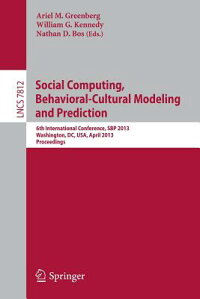 SocialComputing,Behavioral-CulturalModelingandPrediction:6thInternationalConference,Sbp201[ArielM.Greenberg]