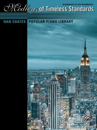 DanCoatesPopularPianoLibrary--MedleysofTimelessStandards[AlfredPublishing]