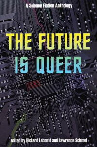 The_Future_Is_Queer:_A_Science