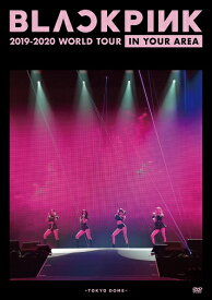 BLACKPINK 2019-2020 WORLD TOUR IN YOUR AREA -TOKYO DOME- [ BLACKPINK ]