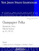 【輸入楽譜】シュトラウス二世, Johann: シャンパン・ポルカ Op.211/ヨハン・シュトラウス全集版/Rot編: スコアと批…
