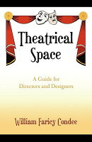 Theatrical Space: A Guide for Directors and Designers