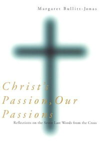 Christ's_Passion,_Our_Passions