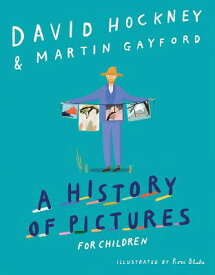 A History of Pictures for Children: From Cave Paintings to Computer Drawings HIST OF PICT FOR CHILDREN [ David Hockney ]