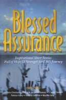 Blessed Assurance: Inspirational Short Stories Full of Hope and Strength for Life's Journey