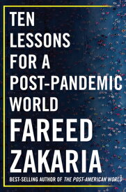 Ten Lessons for a Post-Pandemic World 10 LESSONS FOR A POST PANDEMIC [ Fareed Zakaria ]