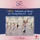 GSMA Selection of Music for Young Dancers Vol.2