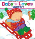 Baby Loves Winter!: A Karen Katz Lift-The-Flap Book BABY LOVES WINTER-LIFT FLAP [ Karen Katz ]