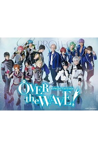 B-PROJECTonSTAGE『OVERtheWAVE!』【THEATER】【Blu-ray】[佐々木喜英]