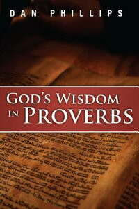 God'sWisdominProverbs:HearingGod'sVoiceinScripture[DanPhillips]