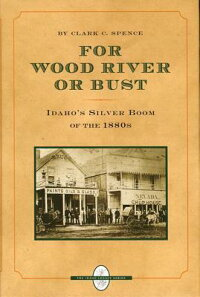 For_Wood_River_or_Bust:_Idaho'