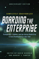 Boarding the Enterprise: Transporters, Tribbles, and the Vulcan Death Grip in Gene Roddenberry's Sta