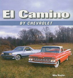 El Camino by Chevrolet EL CAMINO BY CHEV [ Mike Mueller ]