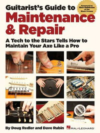 Guitarist'sGuidetoMaintenance&Repair:ATechtotheStarsTellsHowtoMaintainYourAxeLikea[DougRedler]