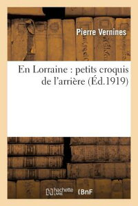 EnLorraine:PetitsCroquisdeL'Arria]re[PierreVernines]