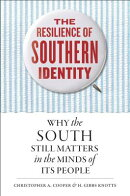 The Resilience of Southern Identity: Why the South Still Matters in the Minds of Its People