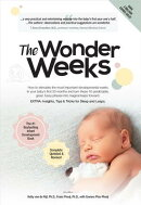The Wonder Weeks: How to Stimulate Your Baby's Mental Development and Help Him Turn His 10 Predictab