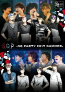 S.Q.P -SQ PARTY 2017 SUMMER-【Blu-ray】