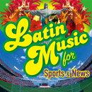 ラテンミュージック for スポーツ&ニュース