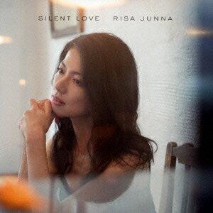 SILENT LOVE 〜あなたを想う12の歌〜 [ 純名里沙 ]