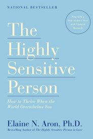 The Highly Sensitive Person: How to Thrive When the World Overwhelms You HIGHLY SENSITIVE PERSON [ Elaine N. Aron ]