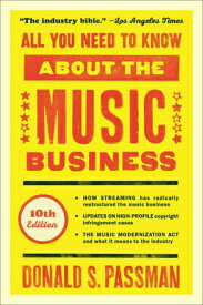 All You Need to Know about the Music Business: 10th Edition ALL YNTKA THE MUSIC BUSINESS [ Donald S. Passman ]