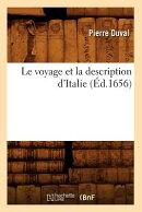 Le Voyage Et La Description d'Italie (Ed.1656)