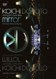 KOICHI DOMOTO CONCERT TOUR 2006 mirror 〜The Music Mirrors My Feeling〜 [ 堂本光一 ]