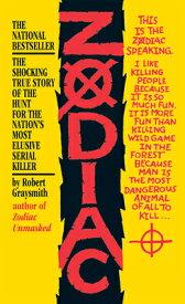 Zodiac: The Shocking True Story of the Hunt for the Nation's Most Elusive Serial Killer ZODIAC [ Robert Graysmith ]