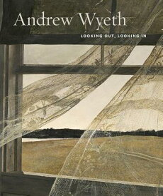 Andrew Wyeth: Looking Out, Looking in ANDREW WYETH LOOKING OUT LOOKI [ Andrew Wyeth ]
