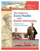 The Explorer Sven Hedin and Kyoto University