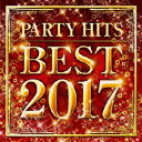 PARTY HITS BEST 2017 [ (オムニバス) ]