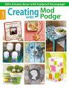 Creating with Mod Podge CREATING W/MOD PODGE [ Leisure Arts ]